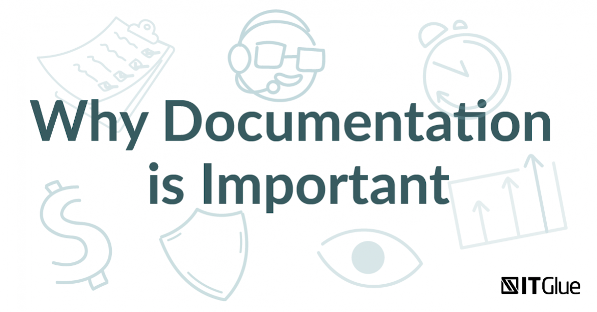 7 reasons why documentation is critical for your msp it glue
